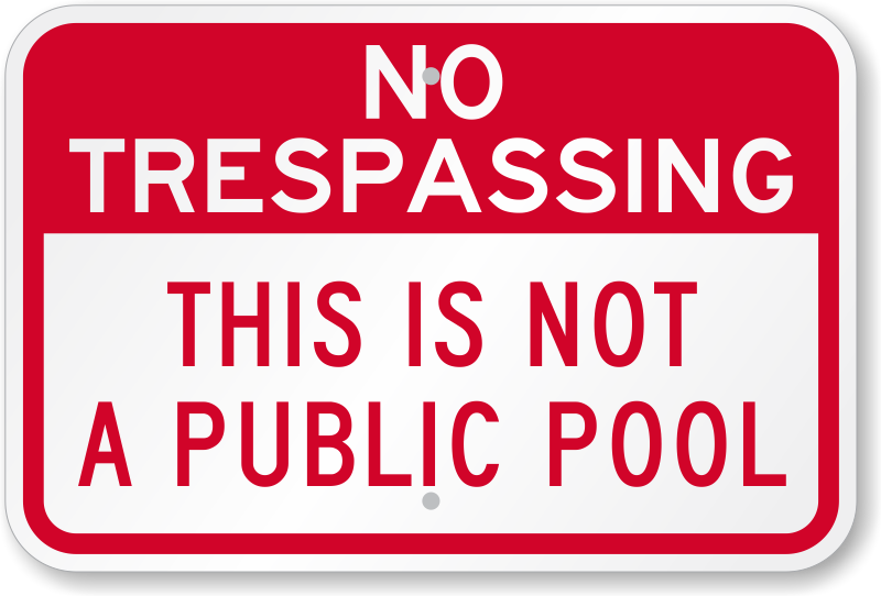 No Trespassing - This Is Not A Public Pool Sign, SKU: K-9986