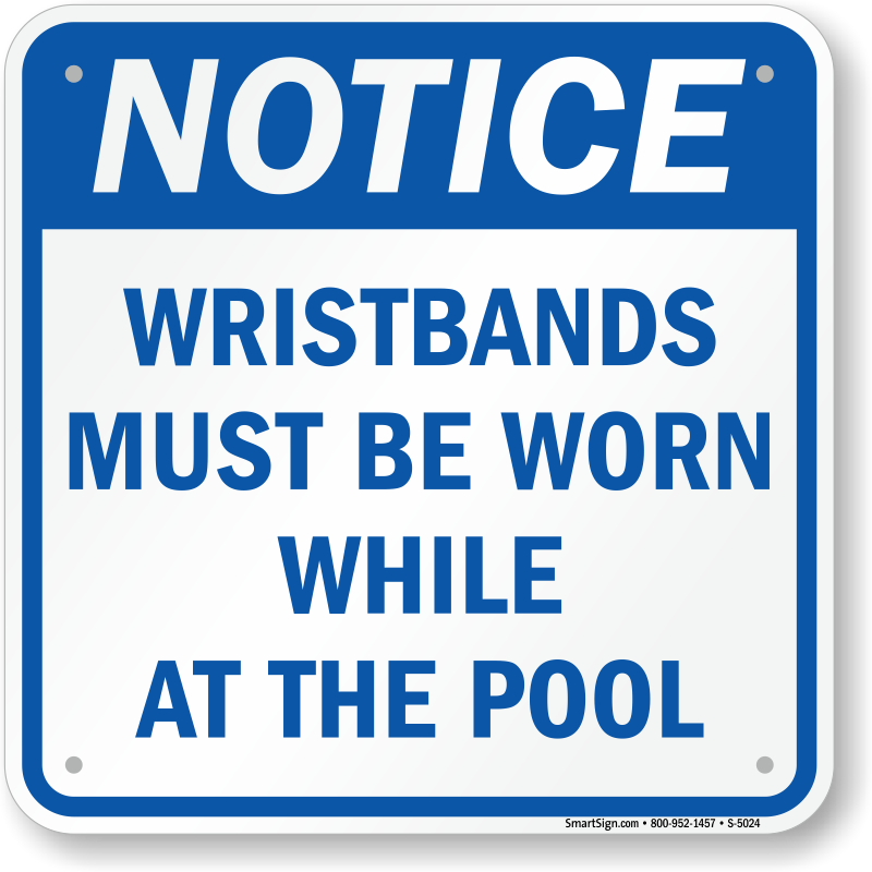 Fitness Center Rules Aluminum Sign Square Shape Free: Wristbands Must Be Worn While At The Pool Notice Sign, SKU