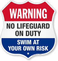 No Lifeguard On Duty Swim At Your Own Risk Shield Sign