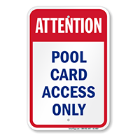 Attention Pool Card Access Only Pool Safety Sign